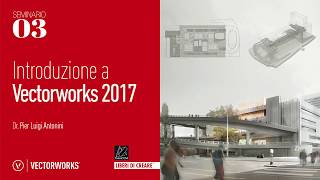 Seminario 03 - Introduzione a Vectorworks 2017