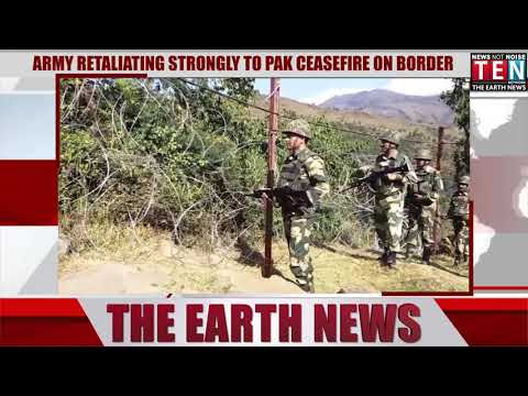 ARMY RETALIATING STRONGLY TO PAK CEASEFIRE ON BORDER