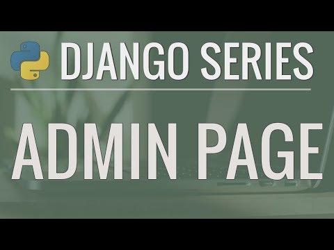Python Django Tutorial: Full-Featured Web App Part 4 - Admin Page