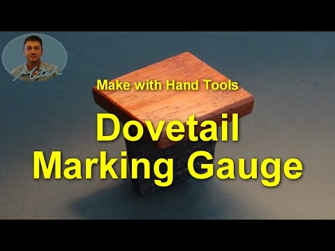 Make A Dovetail Marking Gauge  By Hand