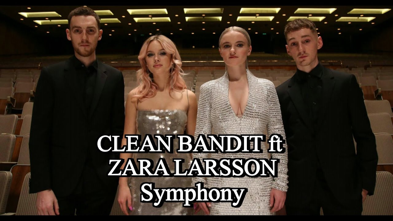 Clean Bandit Ft Zara Larsson Symphony Lyric Youtube