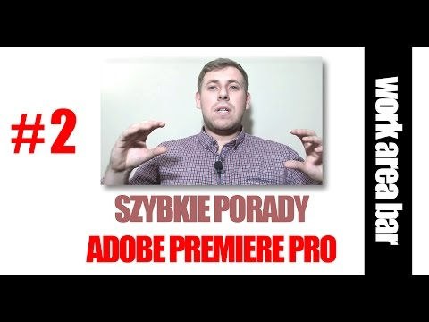 #2 Szybki Poradnik Adobe Premiere - Work Area Bar