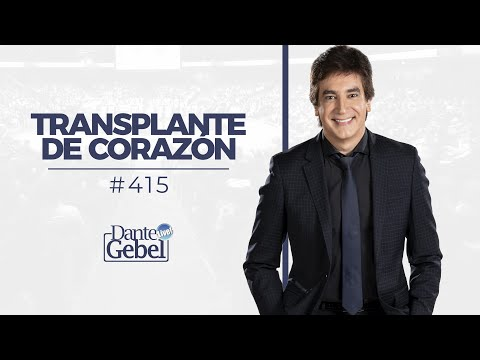 Dante Gebel #415 | Trasplante de corazón