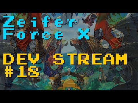 RPG Maker MV - Zeifer Force X Development Stream #18 - Continuing the story