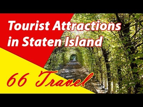 List 8 Tourist Attractions in Staten Island, New York | Travel to United States