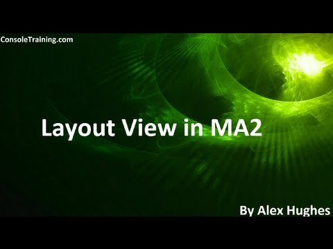 MA2: Basic Setup of Layout View