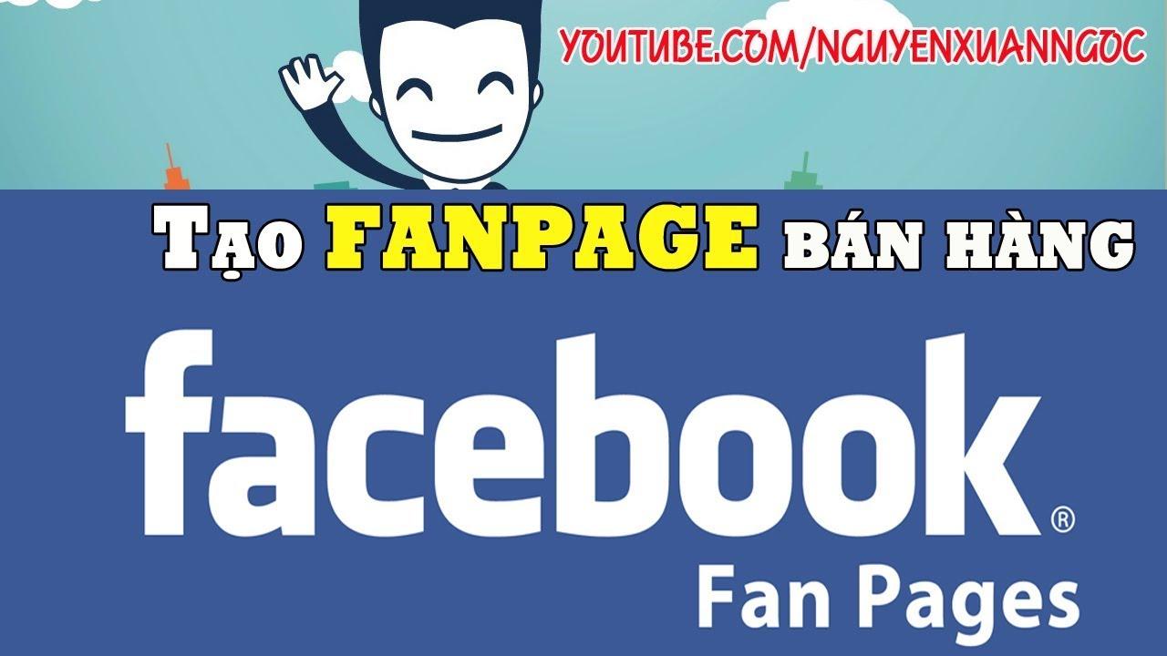 Cách tạo Fanpage bán hàng trên Facebook 2019