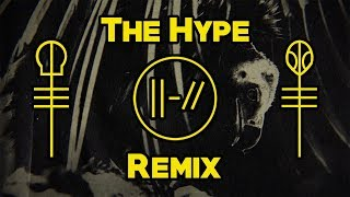 twenty one pilots - The Hype Remix