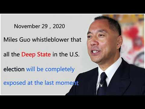 Miles Guo whistleblower that all the Deep State in the U.S. election will be exposed at last moment!