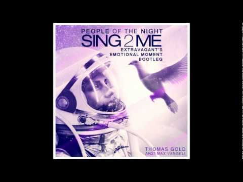 ThomasGold,Max Vangeli&AN21 - People Of The Night Sing 2 Me(Extravagant's Emotional Moment Bootleg)