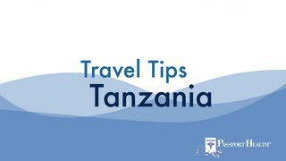 Tanzania Vacation & Travel Safety Tips