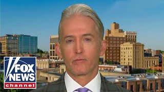 Trey Gowdy on Barr's investigation into Russia probe origins