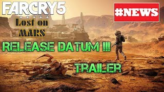 Far Cry 5 | #NEWS | LOST ON MARS | RELEASE DATUM | Trailer | ALLE Infos!!!