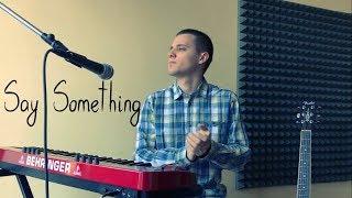 Justin Timberlake feat. Chris Stapleton – Say Something (Cover by ANIR)