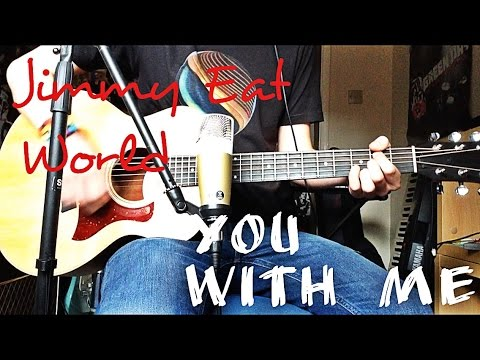 Jimmy Eat World You With Me Acoustic Guitar Cover Youtube