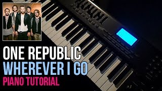 How To Play: One Republic - Wherever I Go (Piano Tutorial)