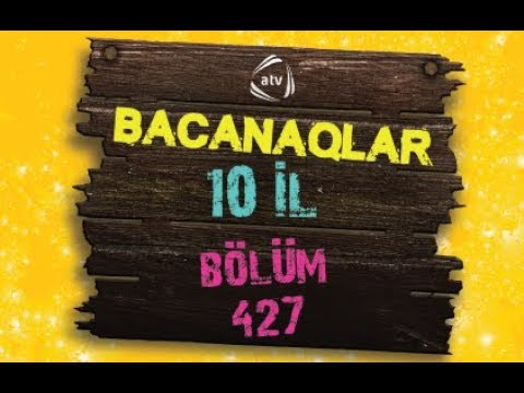 Bacanaqlar - Düşbərə (427-ci Bölüm)