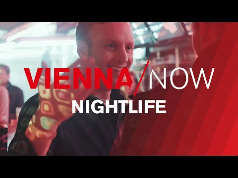 VIENNA / NOW - A Night Out in Vienna