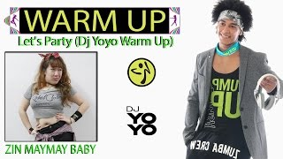 Zumba ® Fitness Warm Up 2017 Let's Party (Dj Yoyo Sanchez Mix)