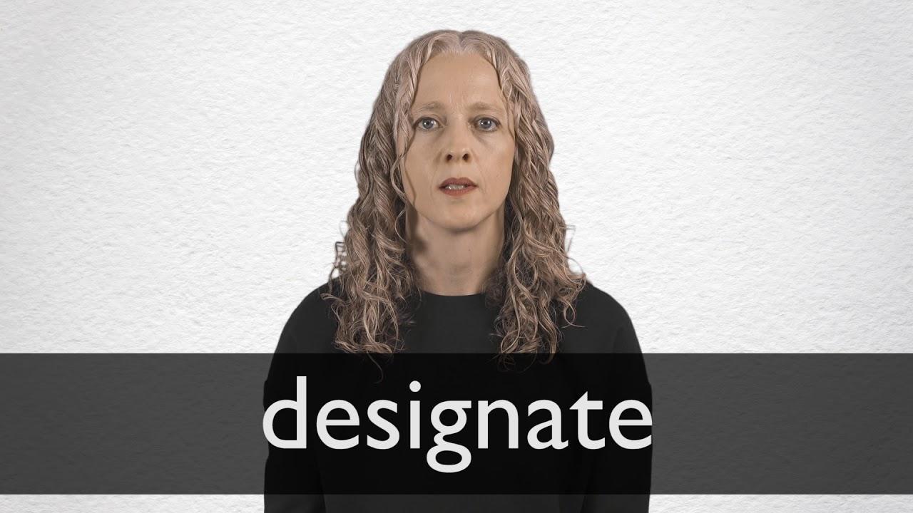 How to pronounce DESIGNATE in British English