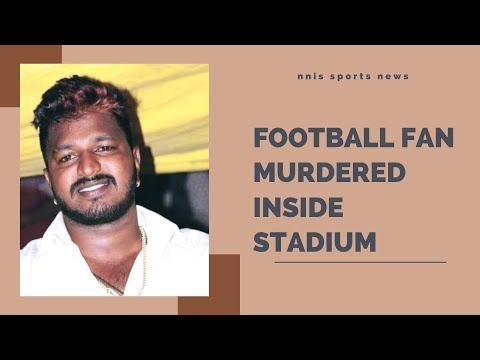 Football Fan Murdered Inside Stadium