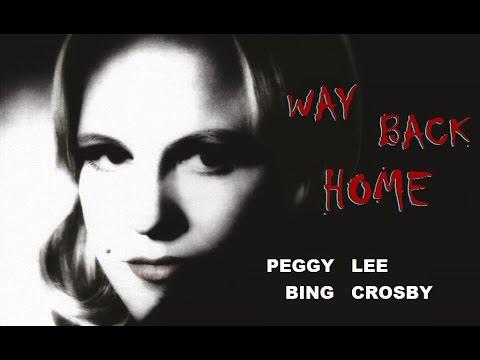 Peggy Lee, Bing Crosby; Way back home