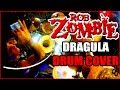 ROB ZOMBIE - DRAGULA - DRUM COVER BY FRANKY COSTANZA