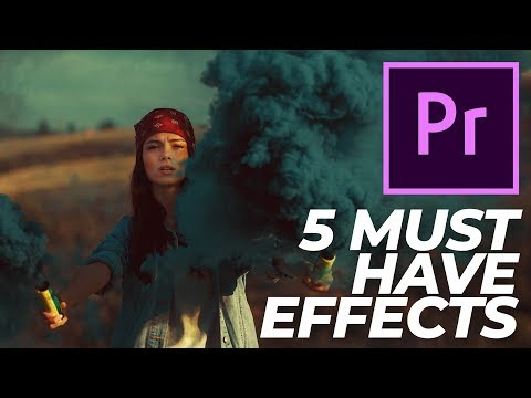 Premiere Pro Effects - Top 5 Must Have