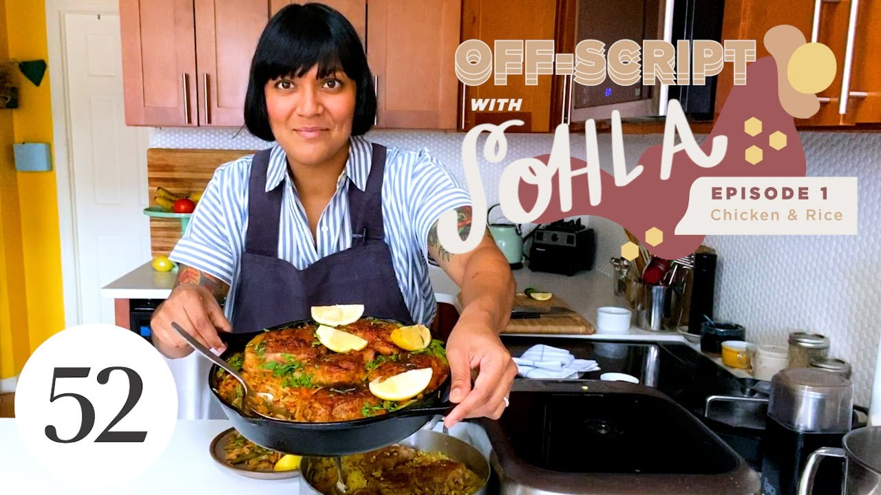 Chicken & Rice, However the Heck You Want | Off-Script with Sohla
