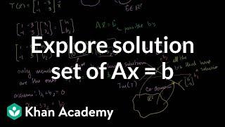 Explorer l'ensemble des solutions de Ax = b | transformations de Matrice | Algèbre Linéaire | Khan Academy