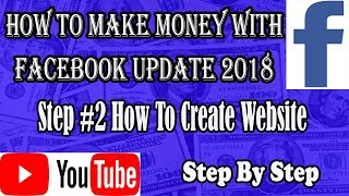Step #2 how to create website 2018, How to make money with facebook step by step update 2018