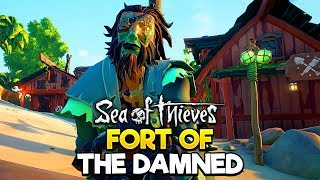 Sea of Thieves - Hunting for Forts & PLUNDER!! - Fort of the Damned PvP!?