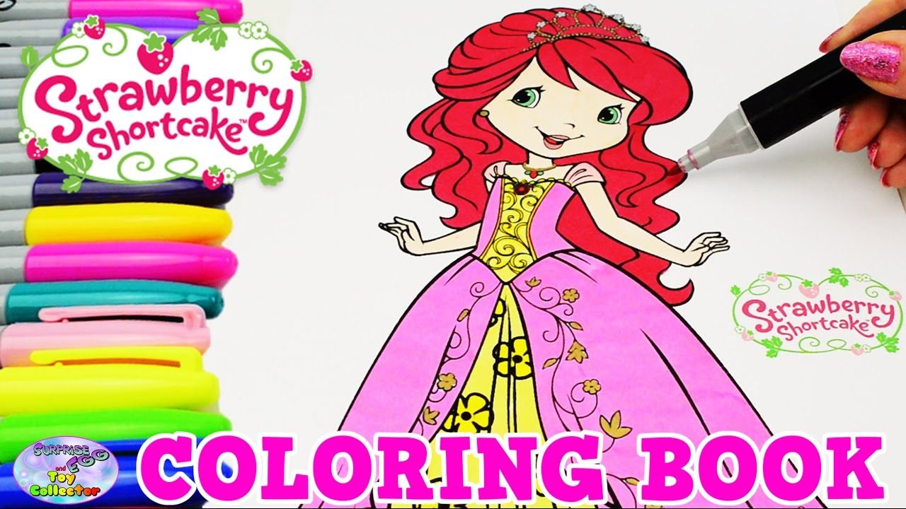 strawberry shortcake coloring book princess episode show surprise egg and toy collector setc youtube - Strawberry Shortcake Coloring Book