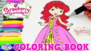 Strawberry Shortcake Coloring Book Princess Episode Show Surprise Egg and Toy Collector SETC
