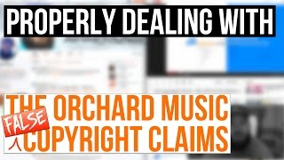 Dispute False Copyright Claims By The Orchard Music | Dealing Directly With The Orchard