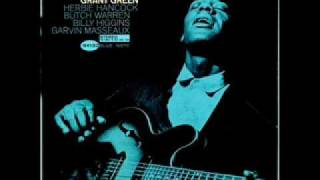 Grant Green - Nobody Knows the Trouble I