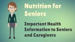 Nutrition for Seniors - Important Health Information to Seniors and Caregivers