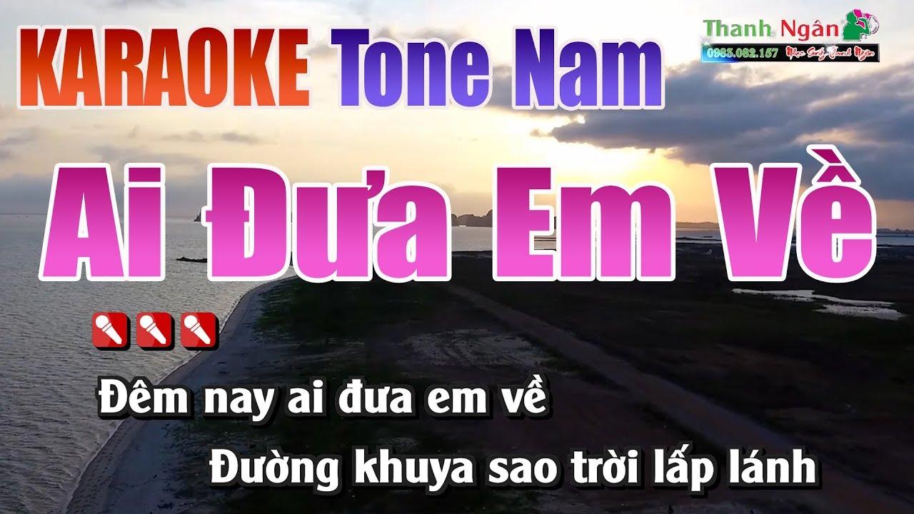 Ai Đưa Em Về Karaoke || Tone Nam – Nhạc Sống Thanh Ngân