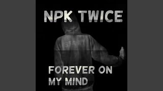 Watch Npk Twice Forever On My Mind video