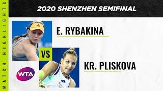 Elena Rybakina vs. Kristyna Pliskova | 2020 Shenzhen Open Semifinal | WTA Highlights