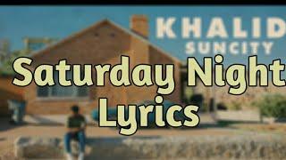 Khalid - Saturday Nights (Lyrics) mp3