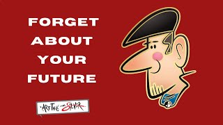 Artists, forget about your future-- Stephen Silver