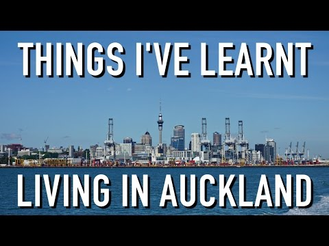 THINGS I'VE LEARNT LIVING IN AUCKLAND