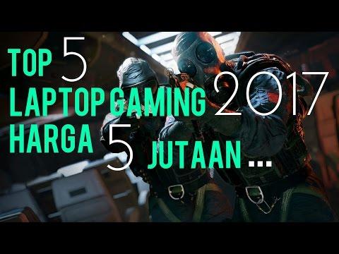 -Top 5 -Laptop Gaming 2017 Harga 5 Jutaan
