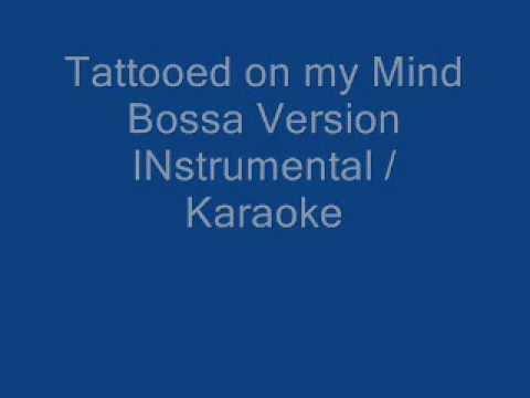 Tattooed on my mind Bossa Version INstrumental / Karaoke