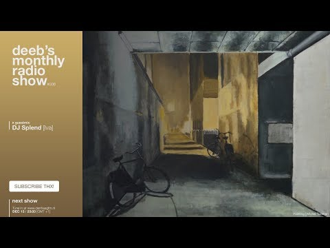 DEEB'S MONTHLY RADIOSHOW #006: DJ SPLEND GUESTMIX [LO-FI BEATS]