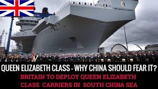 QUEEN ELIZABETH CLASS- TO BE DEPLOYED IN SOUTH CHINA SEA