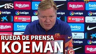 BARCELONA-GETAFE | Rueda de prensa previa de Koeman | Diario AS