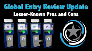 Global Entry Review Update: More Pros and Cons to Consider