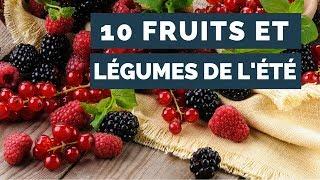 LES 10 FRUITS ET LÉGUMES DE L'ÉTÉ